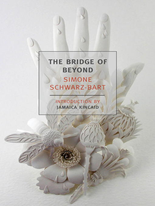 Title details for The Bridge of Beyond by Simone Schwarz-Bart - Available