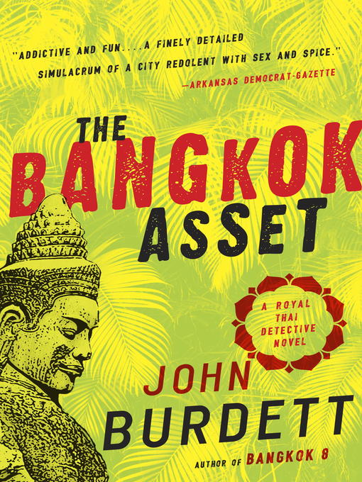Title details for The Bangkok Asset by John Burdett - Available