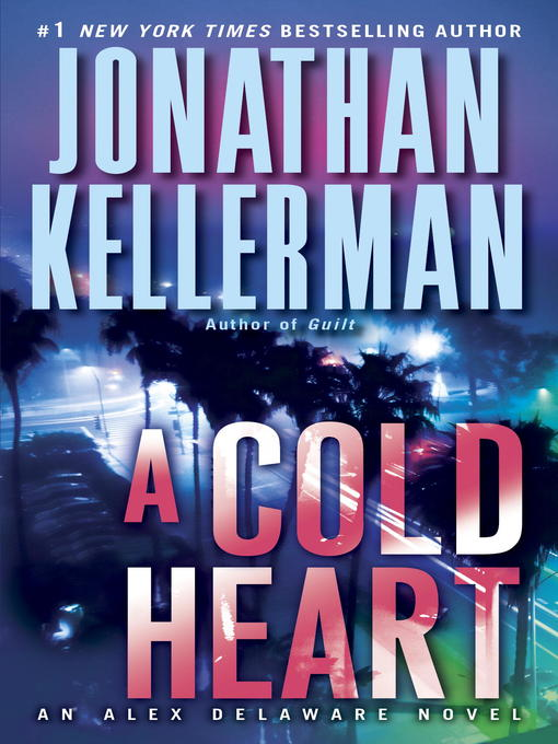 Title details for A Cold Heart by Jonathan Kellerman - Available