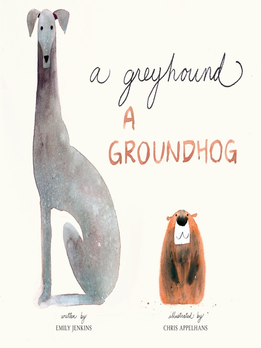 Title details for A Greyhound, a Groundhog by Emily Jenkins - Available
