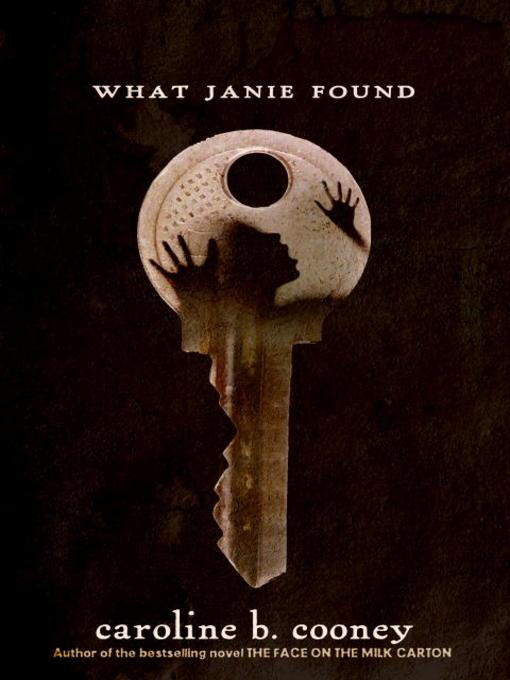 Title details for What Janie Found by Caroline B. Cooney - Wait list