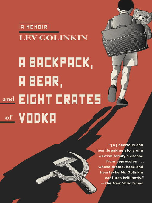 Title details for A Backpack, a Bear, and Eight Crates of Vodka by Lev Golinkin - Available