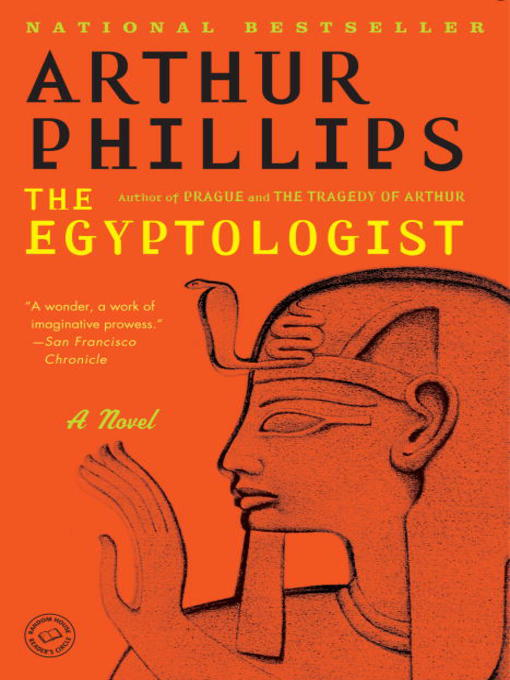 Title details for The Egyptologist by Arthur Phillips - Available