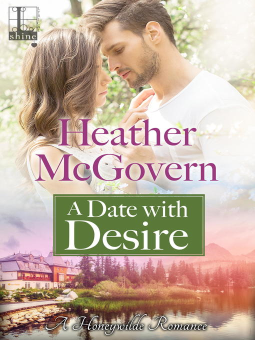 Title details for A Date with Desire by Heather McGovern - Wait list