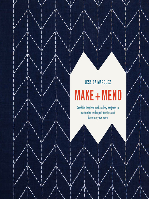 Title details for Make and Mend by Jessica Marquez - Available