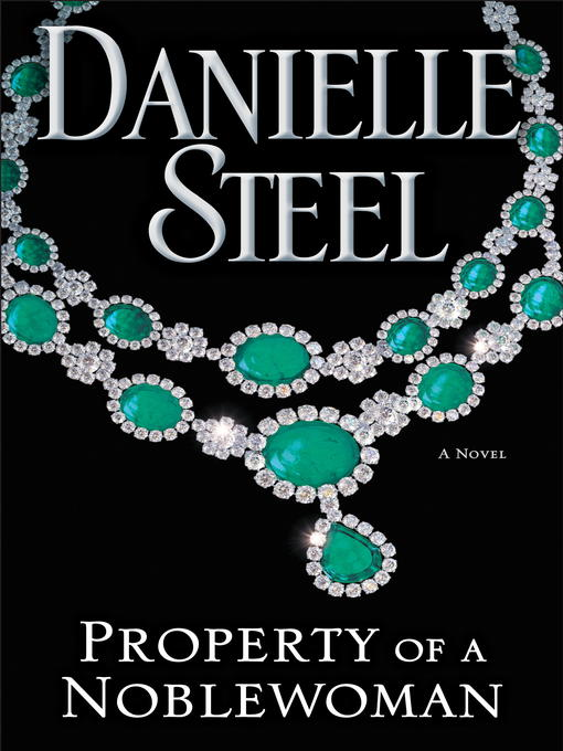 Title details for Property of a Noblewoman by Danielle Steel - Wait list