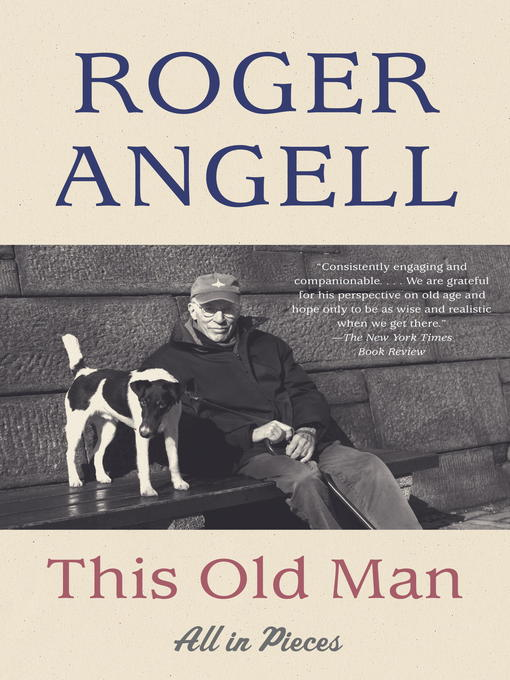 Title details for This Old Man by Roger Angell - Wait list