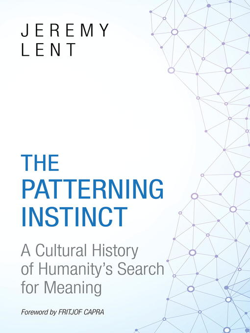 Title details for The Patterning Instinct by Jeremy Lent - Wait list