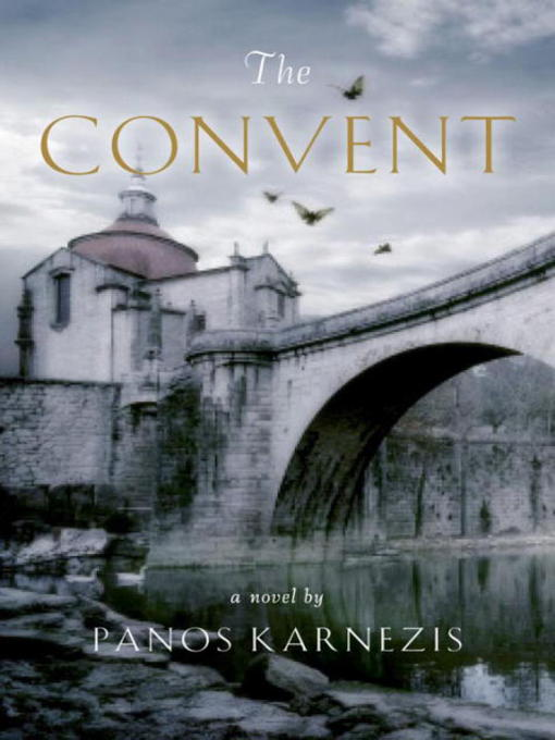 Title details for The Convent by Panos Karnezis - Available