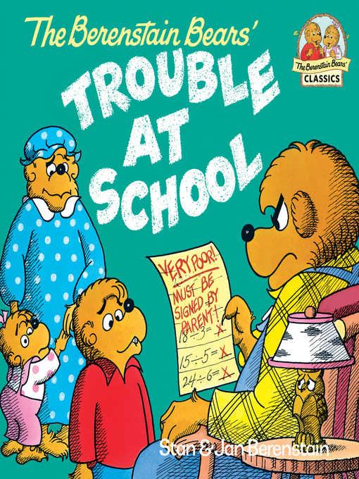 Title details for The Berenstain Bears and the Trouble at School by Stan Berenstain - Available