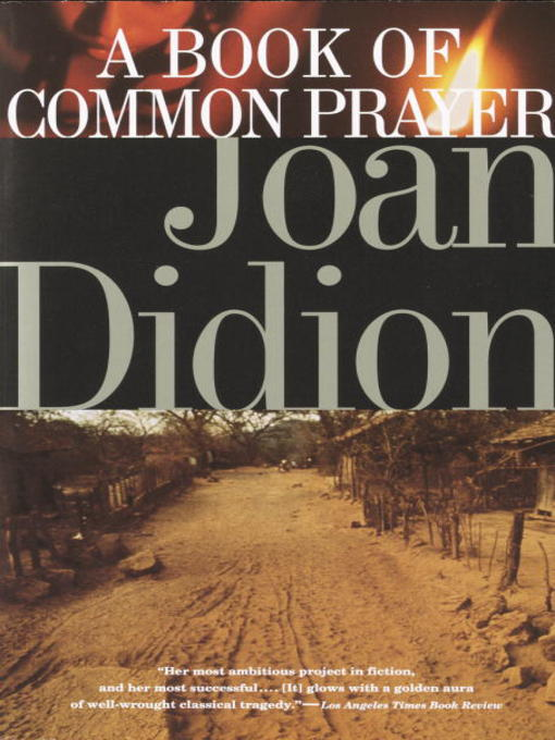 Title details for A Book of Common Prayer by Joan Didion - Wait list