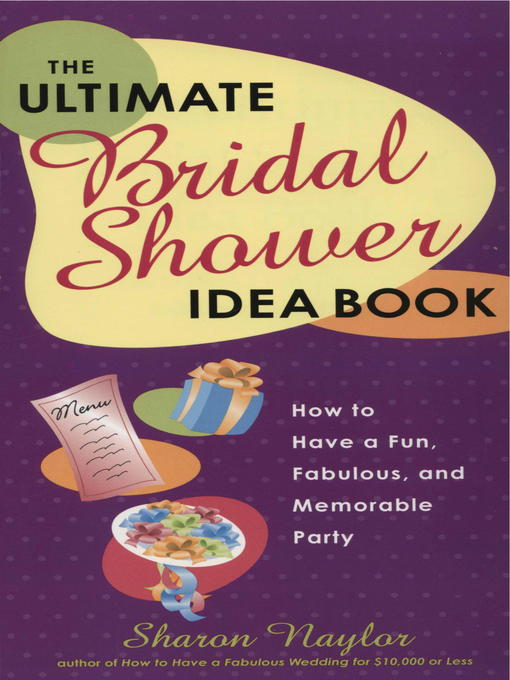 Title details for The Ultimate Bridal Shower Idea Book by Sharon Naylor - Available