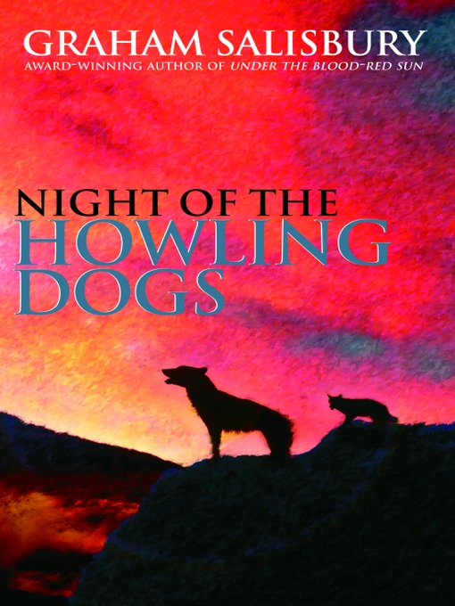 Title details for Night of the Howling Dogs by Graham Salisbury - Available