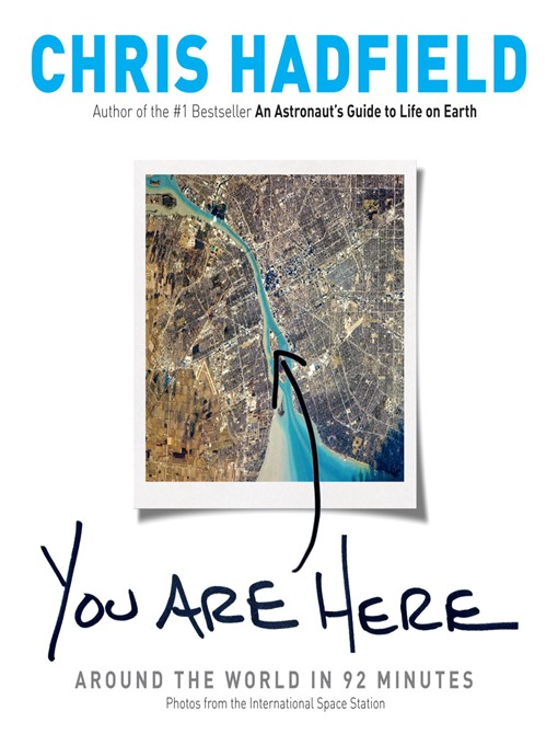 You are here : around the world in 92 minutes by Chris Hadfield