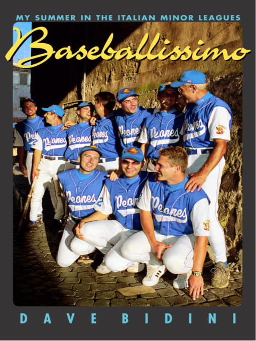 Title details for Baseballissimo by Dave Bidini - Available