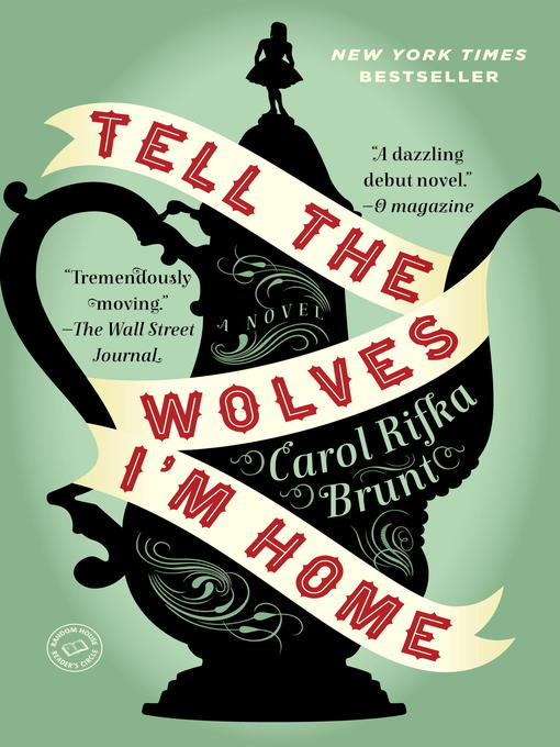 Title details for Tell the Wolves I'm Home by Carol Rifka Brunt - Available