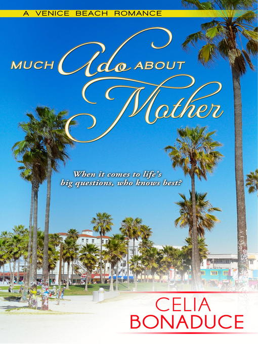 Title details for Much Ado About Mother by Celia Bonaduce - Available