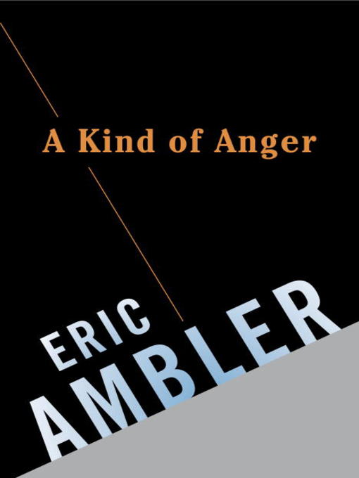 Title details for A Kind of Anger by Eric Ambler - Available