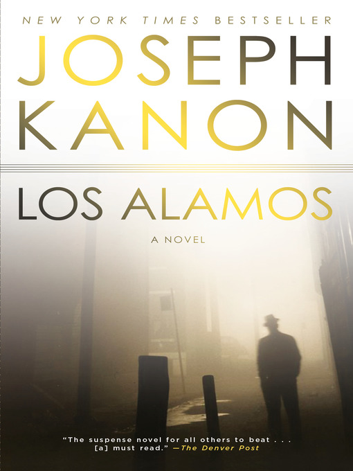 Title details for Los Alamos by Joseph Kanon - Available