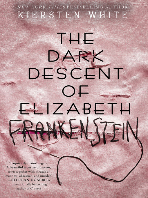 Title details for The Dark Descent of Elizabeth Frankenstein by Kiersten White - Wait list