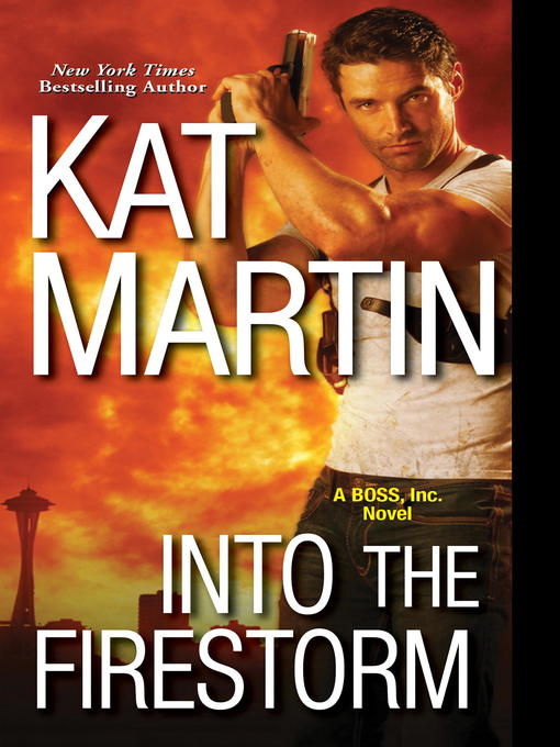 Title details for Into the Firestorm by Kat Martin - Available