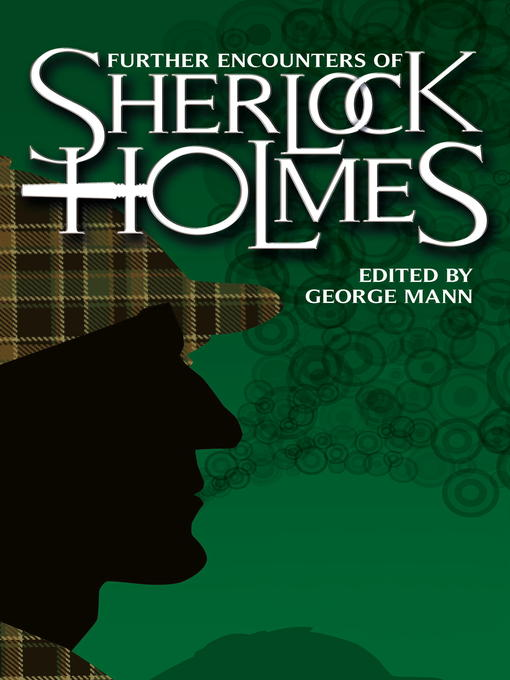 Title details for Further Encounters of Sherlock Holmes by George Mann - Available