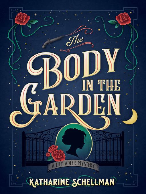 Title details for The Body in the Garden by Katharine Schellman - Wait list