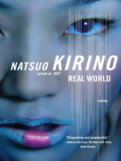 Title details for Real World by Natsuo Kirino - Available