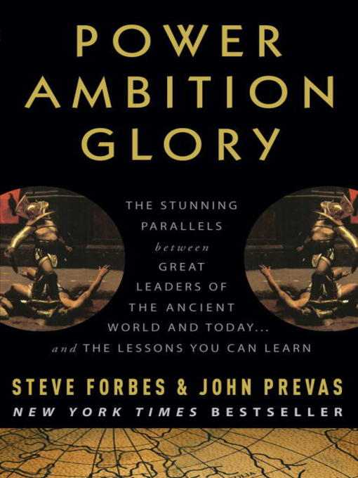 Power Ambition Glory The Stunning Parallels between Great Leaders of the Ancient World and Today . . . and the Lessons You Can Learn