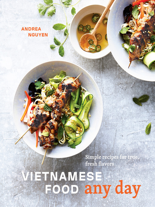 Title details for Vietnamese Food Any Day by Andrea Nguyen - Wait list
