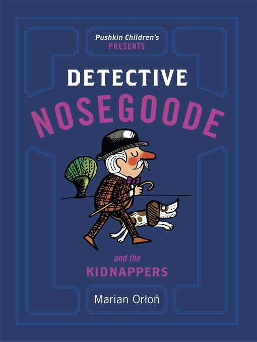 Title details for Detective Nosegoode and the Kidnappers by Marian Orton - Available