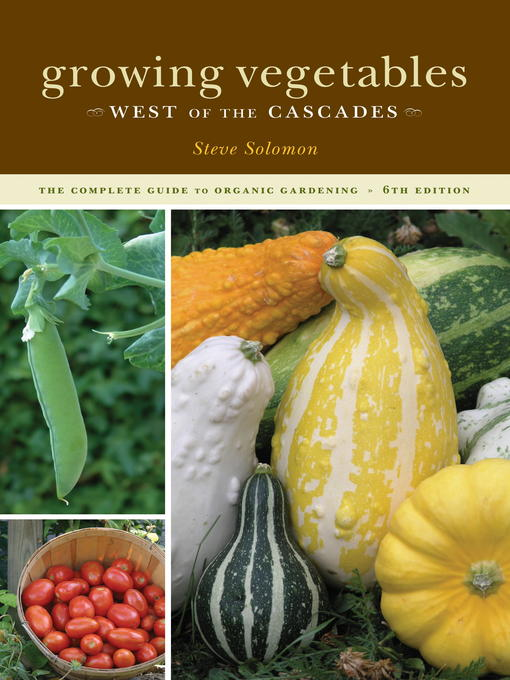 Title details for Growing Vegetables West of the Cascades by Steve Solomon - Wait list