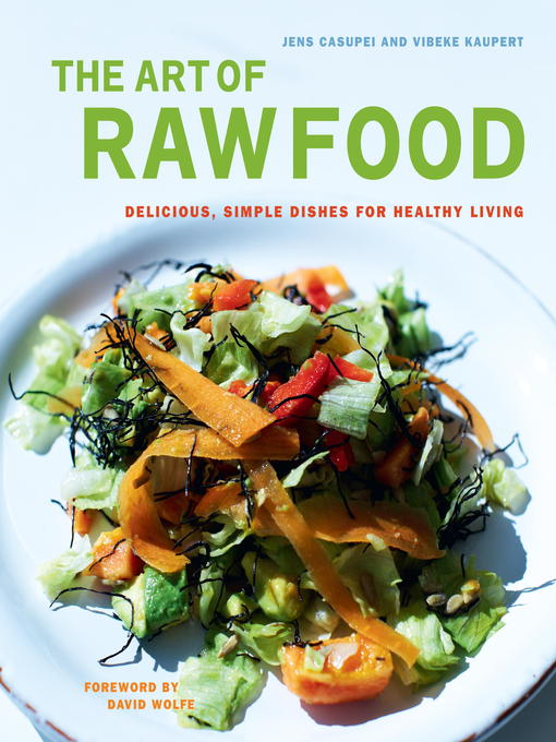 Title details for The Art of Raw Food by Jens Casupei - Available