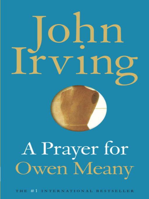 an analysis of the theme of death and dying in john irvings a prayer for owen meany