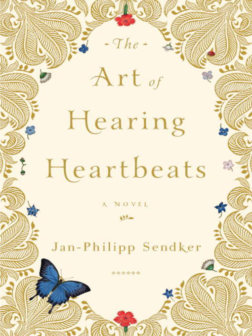 Title details for The Art of Hearing Heartbeats by Jan-Philipp Sendker - Available