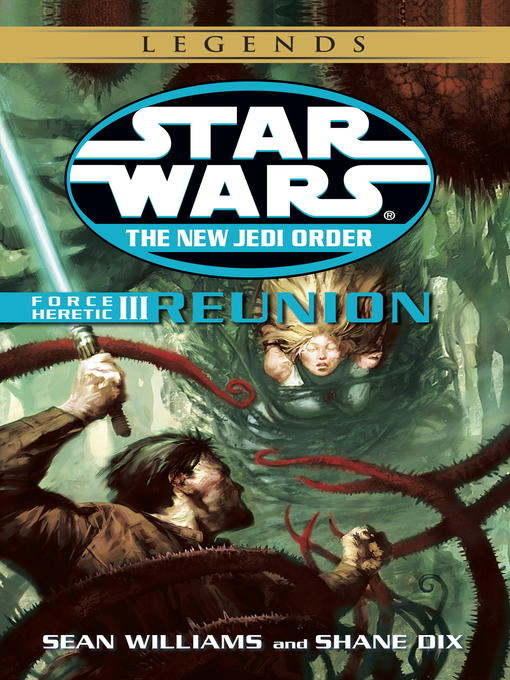 Title details for Reunion: Force Heretic III by Sean Williams - Available