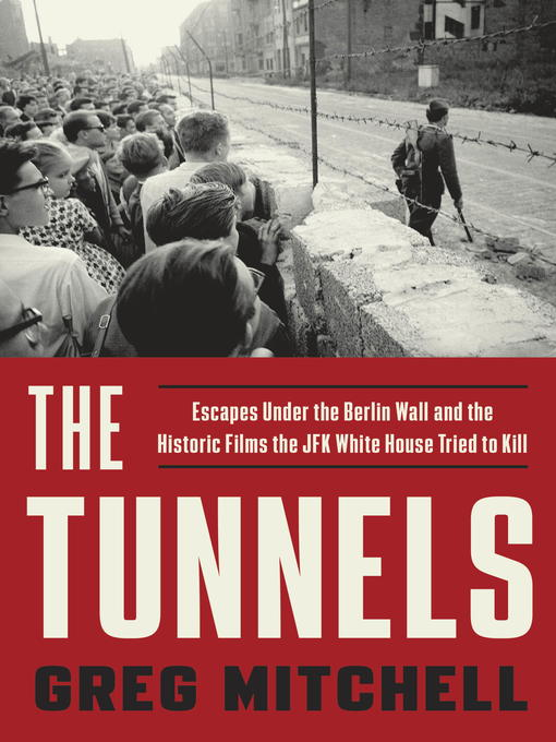 Title details for The Tunnels by Greg Mitchell - Wait list
