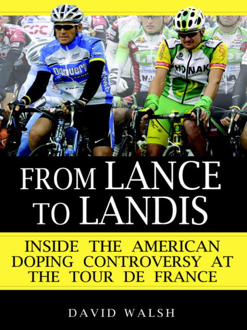 Title details for From Lance to Landis by David Walsh - Available