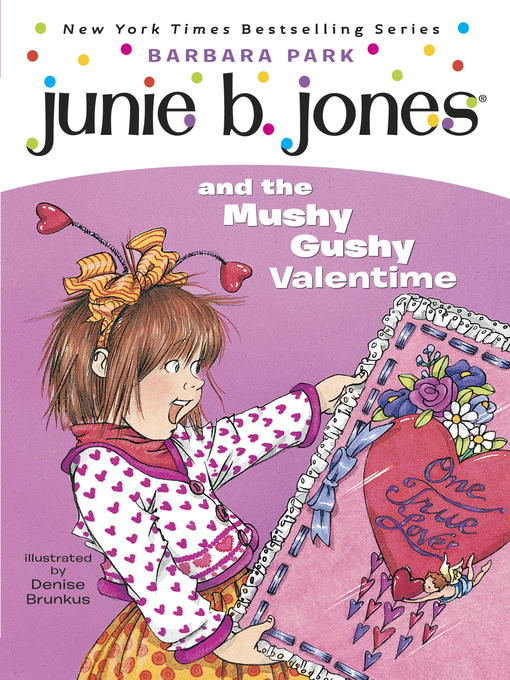 Title details for Junie B. Jones and the Mushy Gushy Valentime by Barbara Park - Wait list