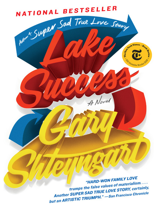 Title details for Lake Success by Gary Shteyngart - Available