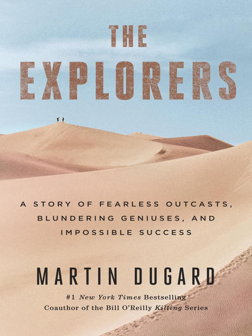 Title details for The Explorers by Martin Dugard - Available