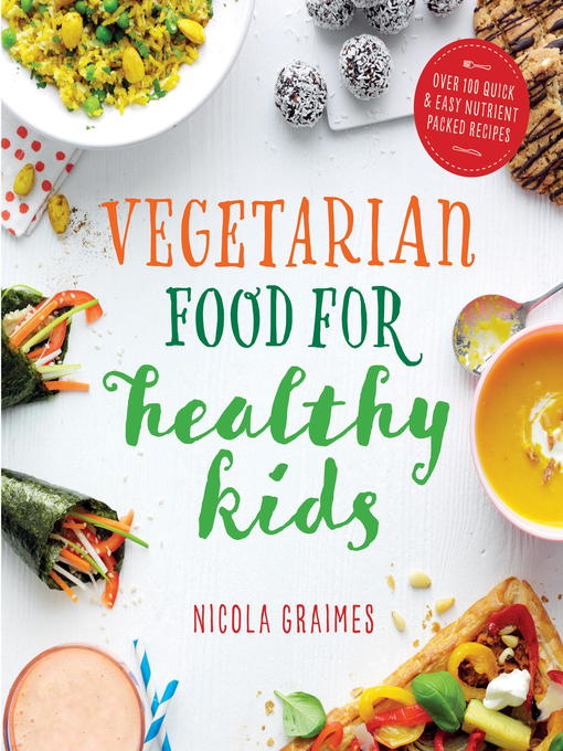 Title details for Vegetarian Food for Healthy Kids by Nicola Graimes - Available