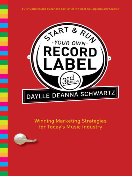 Title details for Start and Run Your Own Record Label by Daylle Deanna Schwartz - Available