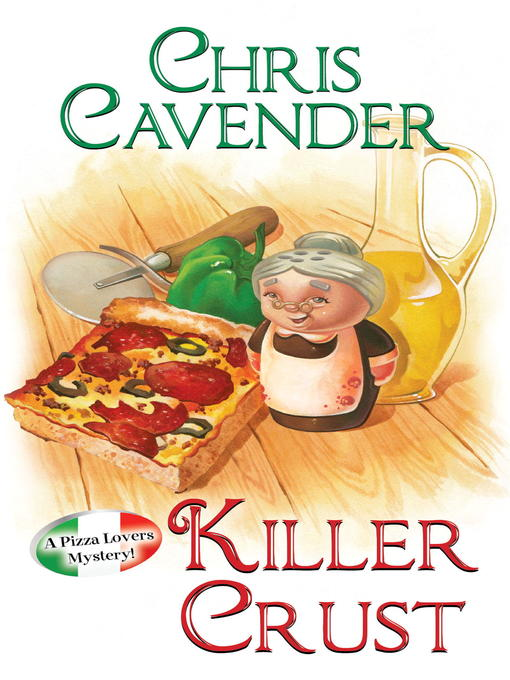 Title details for Killer Crust by Chris Cavender - Available