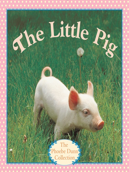 Title details for The Little Pig by Judy Dunn - Available
