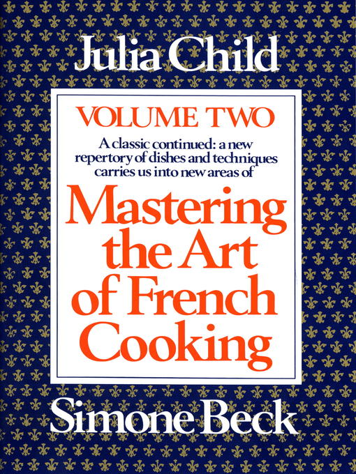 Title details for Mastering the Art of French Cooking, Volume 2 by Julia Child - Available