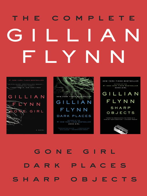 Title details for The Complete Gillian Flynn by Gillian Flynn - Available