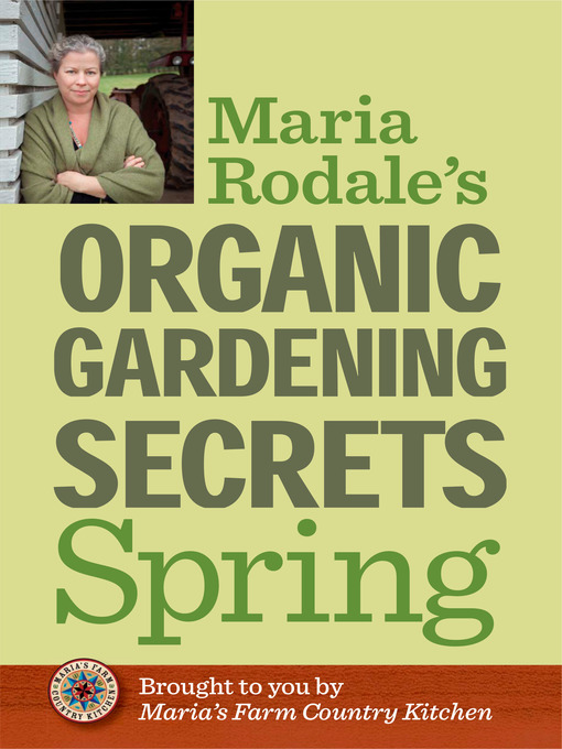 Title details for Maria Rodale's Organic Gardening Secrets by Maria Rodale - Available