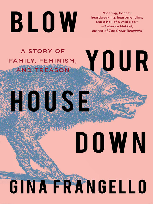 Title details for Blow Your House Down by Gina Frangello - Available