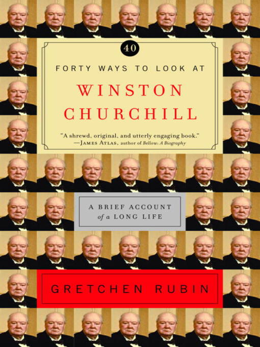 Title details for Forty Ways to Look at Winston Churchill by Gretchen Rubin - Available
